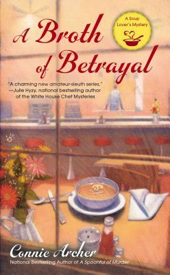 A Broth of Betrayal By Archer, Connie