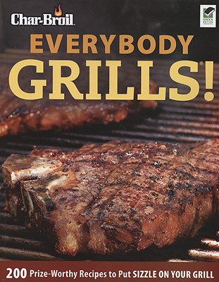 Char-Broil Everybody Grills! By Creative Homeowner (COR)