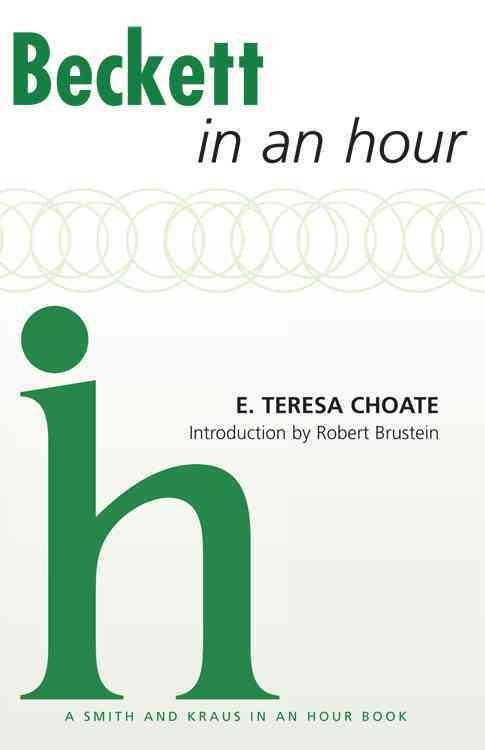 Beckett in an Hour By Choate, E. Teresa/ Brustein, Robert (INT)